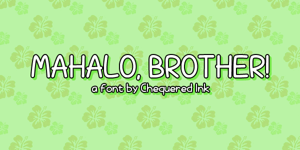 Download Mahalo, brother! font (typeface)