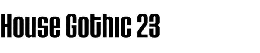 Download House Gothic 23     [1995 - Tal Leming] font (typeface)